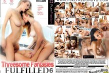 Threesome Fantasies Fulfilled 6 – Full Porn Movies!